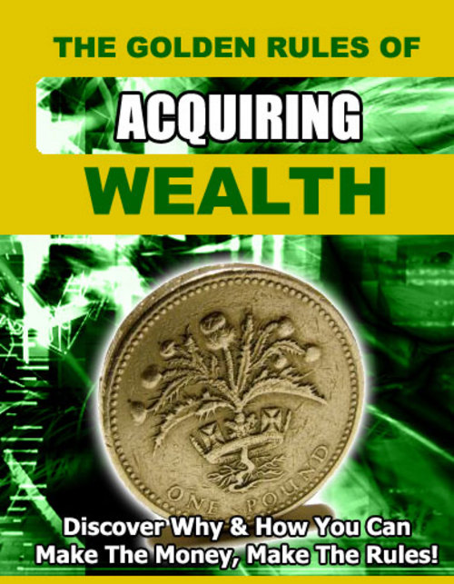 Product picture The Golden Rules of Acquiring Wealth PLR