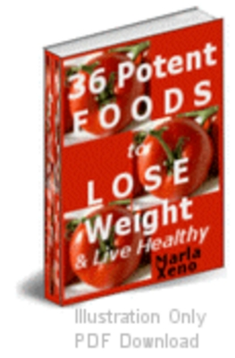 Product picture 36 Potent Foods to Lose Weight & Live Healthy PLR