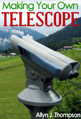 Product picture Making Your Own Telescope PLR